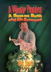 Wimpy Prophet, a Butane Bush, and No Excuses, a (Ken Davis Live Series)