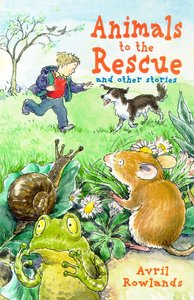 Animals to the Rescue and Other Stories
