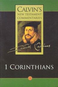 1 Corinthians (Calvins New Testament Commentary Series)
