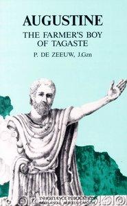 Augustine: The Farmers Boy of Tagaste