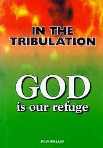 In the Tribulation God is Our Refuge