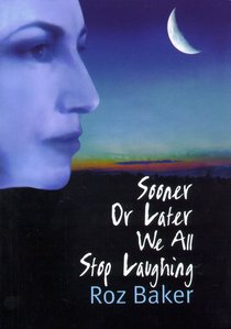 Sooner Or Later We All Stop Laughing (Book 1)