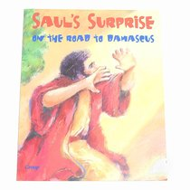 Sauls Surprise on the Road to Damascus (Bible Big Book Series)