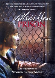 Bless You Prison: The True Story of Nicoleta Valery Grossus