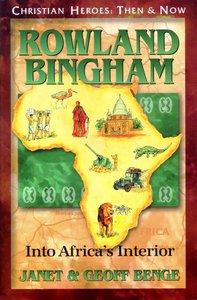 Rowland Bingham (Christian Heroes Then & Now Series)