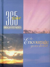 To Encourage Your Heart (365 Day Brighteners Series)