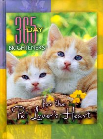 For the Pet Lovers Heart (365 Day Brighteners Series)