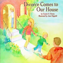 Divorce Comes to Our House (Tender Topics Series)