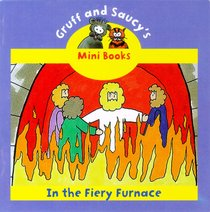 In the Fiery Furnace (Mini Gruff And Saucy Series)