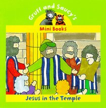 Jesus in the Temple (Mini Gruff And Saucy Series)