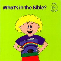 Whats in the Bible? (God And Me Series)