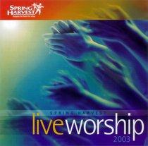 Spring Harvest Live Worship 2003
