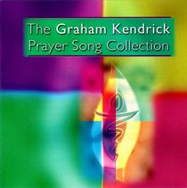 The Graham Kendrick Prayer Song Collection