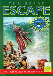 The Great Escape (Story of Moses #01) (Bible Society Comics Series)