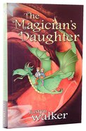 The Magicians Daughter (2nd Edition) (#01 in Georgie Tanner Series)