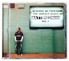 Blessed Be Your Name: The Songs Of Matt Redman