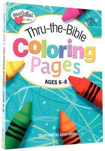 Thru-The-Bible Coloring Pages (Ages 6-8) (Heartshaper Series)