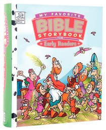 My Favorite Bible Storybook For Early Readers (My Favorite Bible Storybook Series)