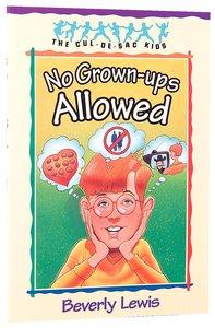 No Grown-Ups Allowed (#04 in Cul-de-sac Kids Series)