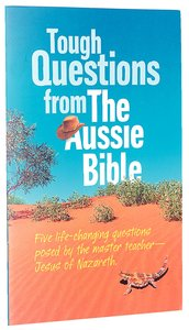 Tough Questions From the Aussie Bible
