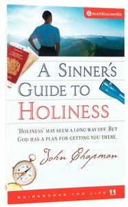 A Sinners Guide to Holiness (Guidebooks For Life Series)