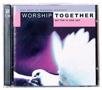 Worship Together #05: Better is One Day (2 Cds)