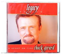 Legacy: A Heart of Fire, the Best of Chuck Girard