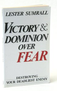 Victory & Dominion Over Fear
