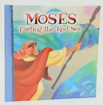 Moses, Parting the Red Sea (8x8 Bible Storybook Series)
