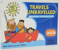 Travels Unravelled (#04 in Explore The Bible Series)