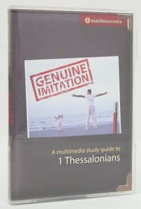 Genuine Imitation: A Multimedia Study Guide to 1 Thessalonians Win/Mac