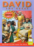 David, the Great (Story of David #02) (Bible Society Comics Series)