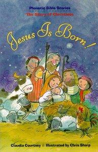 Jesus is Born! (Phonetic Bible Stories Series)
