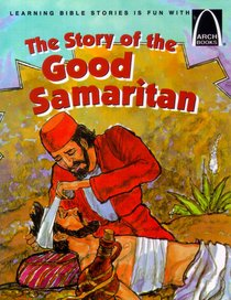 The Story of the Good Samaritan (Arch Books Series)