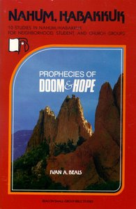 Nahum and Habakkuk - Prophecies of Hope and Doom (Beacon Small Group Bible Studies Series)