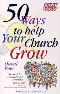 Great Ideas:50 Ways to Help Your Church Grow