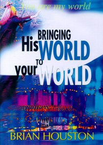 Bringing His World to Your World