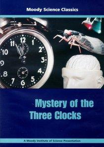 Mystery of the Three Clocks (Moody Science Classics Series)