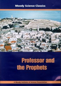 Professor and the Prophets (Moody Science Classics Series)