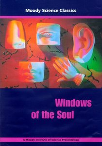 Windows of the Soul (Moody Science Classics Series)