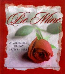 Be Mine: A Valentine For My Sweetheart