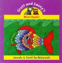 Jonah is Sent to Nineveh (Mini Gruff And Saucy Series)