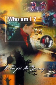 Bread For the Journey: Who Am I?