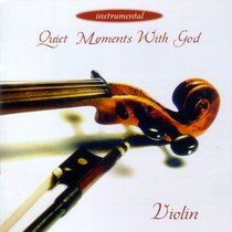 Quiet Moments With God: Violin