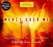 Mercy Over Me (Worship Experience Series)