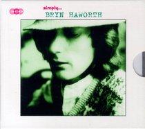 Simply... Bryn Haworth Just as I Am (3 Cd Boxed Set)