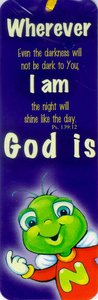 Glow-In-Dark Bookmark: Wherever I Am God is