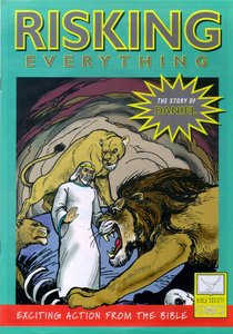 Risking Everything (Story of Daniel) (Bible Society Comics Series)