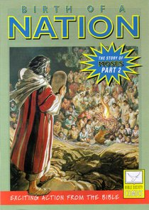 Birth of a Nation (Story of Moses #02) (Bible Society Comics Series)