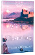 Wings of Morning (#02 in These Highland Hills Series)